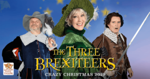 London Toast Theatre‎The Three Brexiteers - Crazy Christmas Cabaret 2019