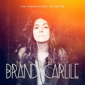 Brandi Carlile - The Firewatchers Daughter