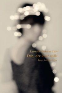 Den der lever stille er Leonora Christina Skovs sjette roman