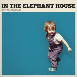 Kristine Hoelgaard: In the Elephant House