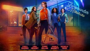 Gunpowder Milkshake - Carla Gugino, Lena Headey, Karen Gillan, Angela Bassett, Michelle Yeoh