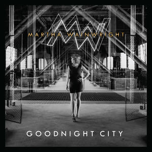Martha Wainwright Goodnight City