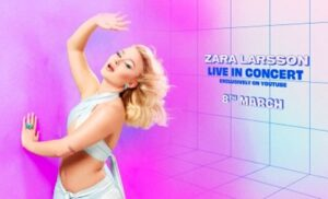 Mandag den 08.marts kl. 19.00 giver svenske Zara Larsson en gratis global online koncert